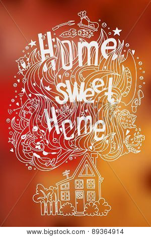 Hand Drawn Doodled Slogan Home Sweet Home With Symbols Of Home And Coziness On Blurred Background.