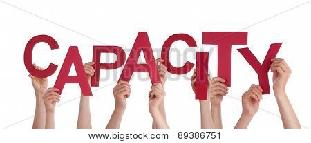 Many People Hands Holding Red Word Capacity