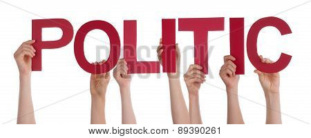 People Hands Holding Red Straight Word Politic