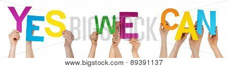 Hands Holding Colorful Word Yes We Can