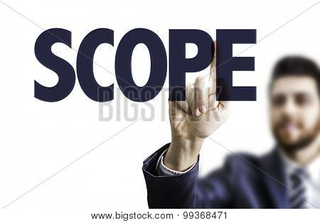 Business man pointing the text: Scope