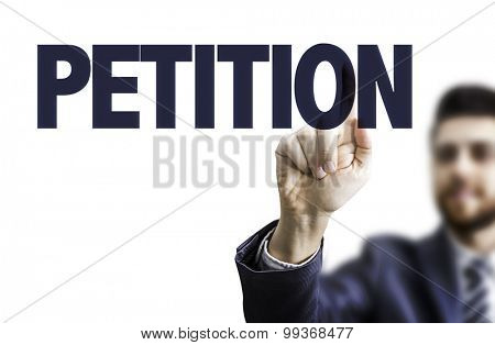 Business man pointing the text: Petition