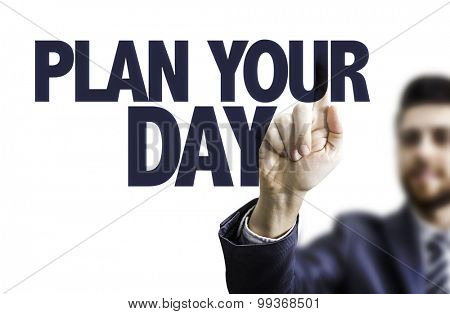 Business man pointing the text: Plan Your Day