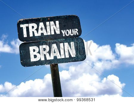 Train Your Brain sign with sky background