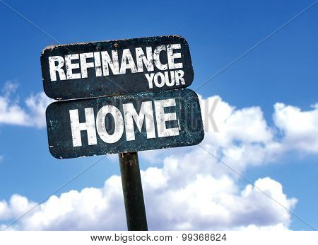 Refinance Your Home sign with sky background