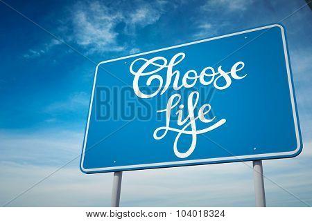 choose life against blue sky