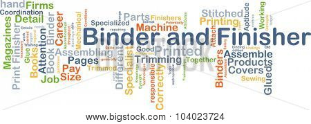 Background concept wordcloud illustration of binder and finisher