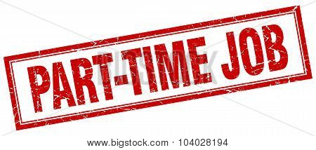 Part-time Job Red Square Grunge Stamp On White