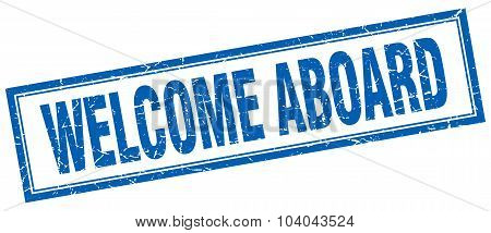 Welcome Aboard Blue Square Grunge Stamp On White