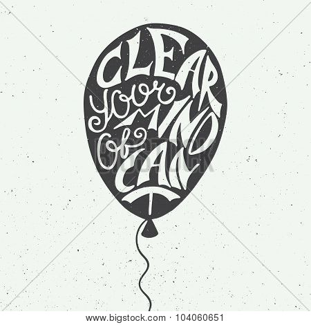 Clear Your Mind Of Can't In Balloon On Vintage Background