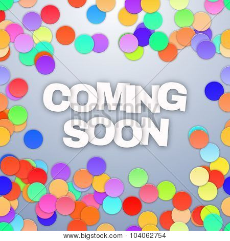 Coming Soon with confetti. Vector