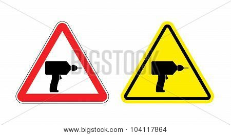Warning Sign Attention Drill. Hazard Yellow Sign Noisy Construction Work. Silhouette Of Punch At Red