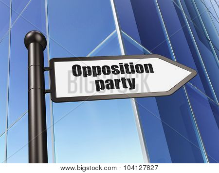 Politics concept: sign Opposition Party on Building background