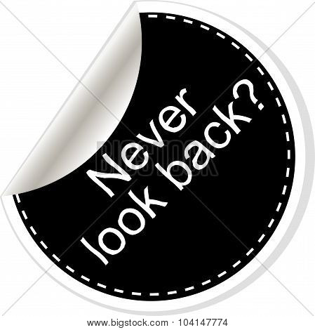 Never Look Back. Inspirational Motivational Quote. Simple Trendy Design. Black And White Stickers.