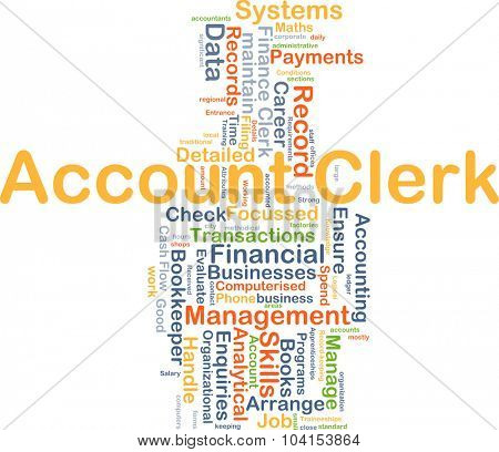 Background concept wordcloud illustration of account clerk
