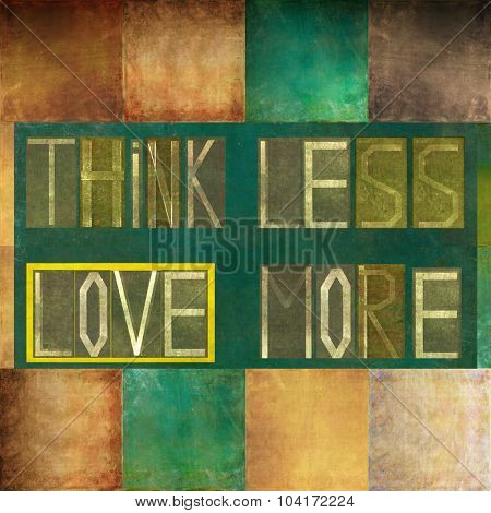 Think less, love more