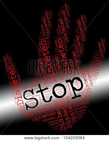 Stop Diabetes Represents Warning Sign And Danger
