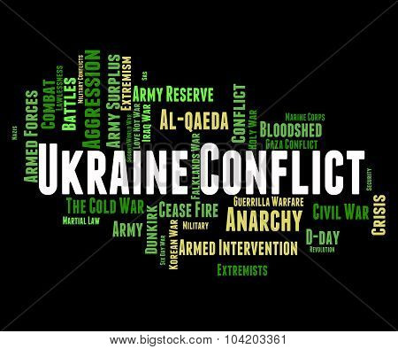 Ukraine Conflict Shows Fighting Campaigns And Wars