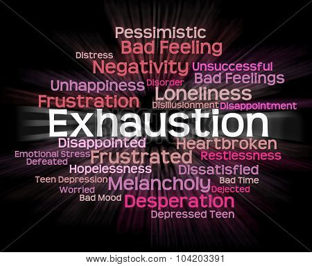 Exhaustion Word Represents Worn Out And Draining