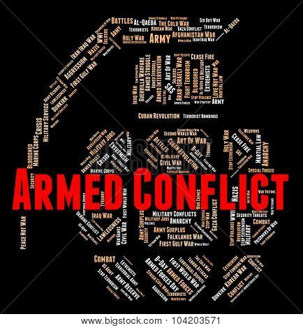 Armed Conflict Indicates Wordclouds Fighting And Text