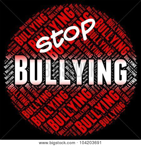Stop Bullying Means Push Around And Caution