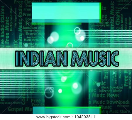 Indian Music Means Sound Track And Audio