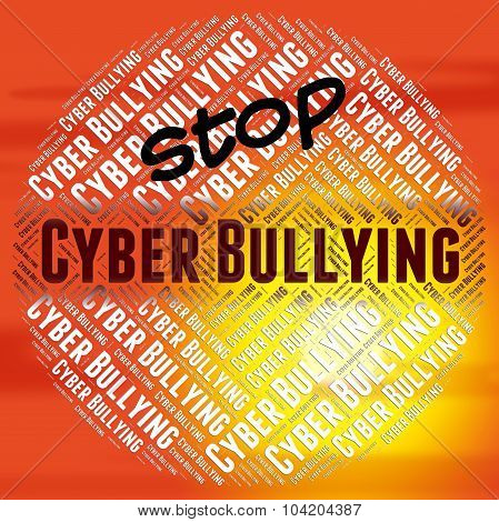 Stop Cyber Bullying Indicates Warning Sign And Web