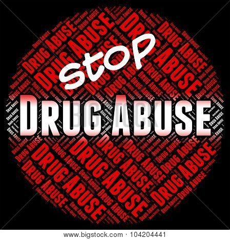 Stop Drug Abuse Indicates Drugs Rehabilitation And Abused