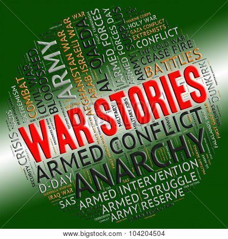 War Stories Indicates Military Action And Anecdotes