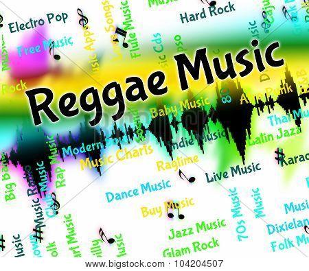 Reggae Music Means Sound Tracks And Calypso