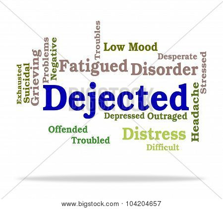 Dejected Word Represents Desolate Downhearted And Gloomy