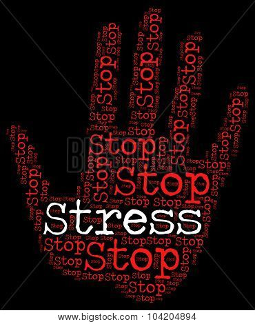Stop Stress Shows Prohibit Danger And Stresses