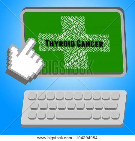 Thyroid Cancer Means Cancerous Growth And Ailments
