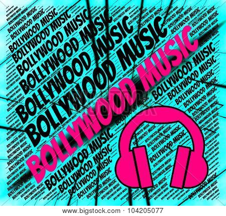 Bollywood Music Represents Movie Industry And Audio