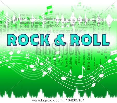 Rock And Roll Represents Sound Track And Harmony