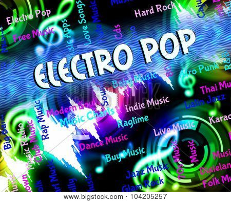 Electro Pop Indicates Sound Track And Dance