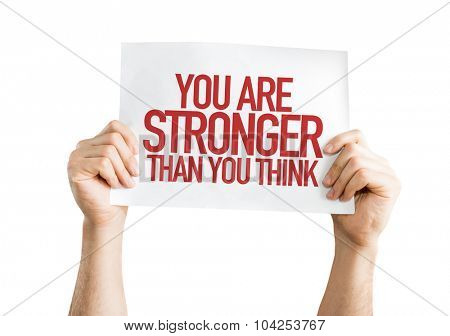 You Are Stronger Than You Think placard isolated on white