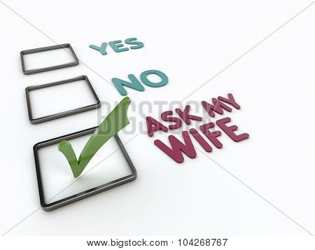 Yes Or No Or Ask My Wife Checklist