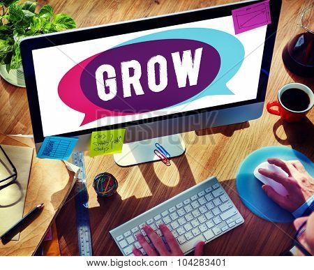 Grow Growth Development Improvement Change Concept