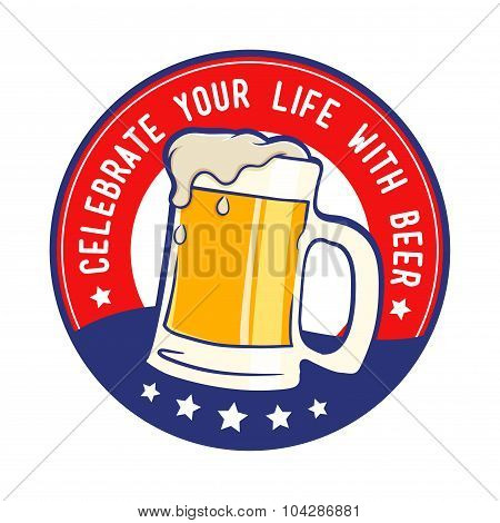 Celebrate Your Life With Beer Symbol