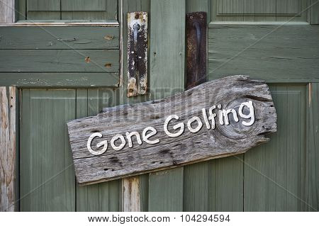 Gone Golfing.