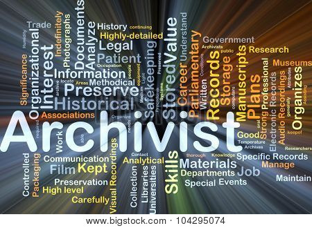 Background concept wordcloud illustration of archivist glowing light