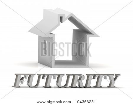 Futurity- Inscription Of Silver Letters And White House