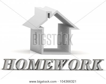 Homework- Inscription Of Silver Letters And White House
