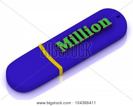 Million  - Inscription Bright Volume Letter On Usb Flash Drive
