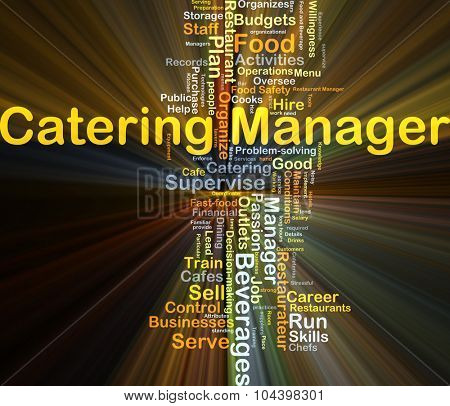 Background concept wordcloud illustration of catering manager glowing light