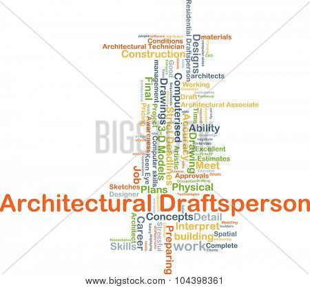 Background concept wordcloud illustration of architectural draftsperson