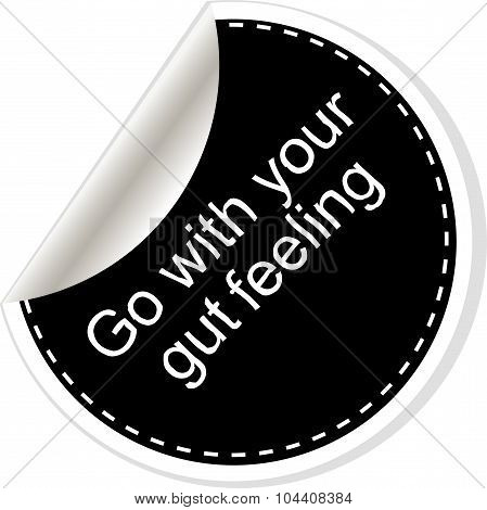 Go With Your Gut Feeling. Inspirational Motivational Quote. Simple Trendy Design. Black And White St