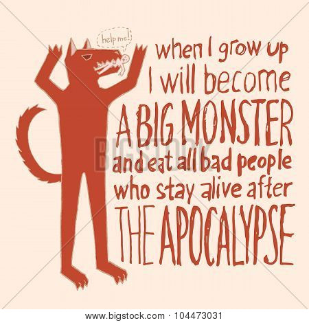 Childhood dream to become a monster