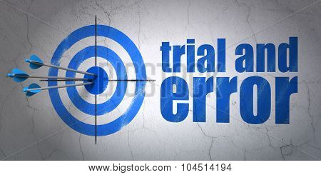 Science concept: target and Trial And Error on wall background